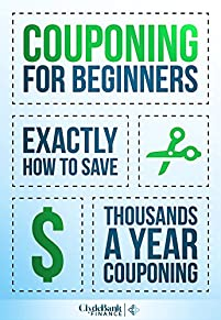 (FREE on 2/22) Couponing For Beginners: Exactly How To Save Thousands A Year Couponing by ClydeBank Finance - http://eBooksHabit.com