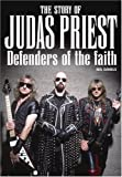Neil Daniels The Story Of Judas Priest: Defenders Of The Faith