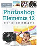 Photoshop Elements 12 pour les photographes