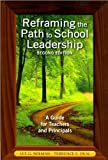 img - for Dr. L. G. Bolman's,T. E. Deal's Reframing the Path to School Leadership 2nd(Second) Edition edition (Reframing the Path to School Leadership: A Guide for Teachers and Principals [Paperback])(2010) book / textbook / text book