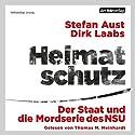 Heimatschutz: Der Staat und die Mordserie des NSU Hörbuch von Stefan Aust, Dirk Laabs Gesprochen von: Jürgen Holdorf