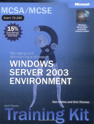 MCSA/MCSE Self-Paced Training Kit (Exam 70-290): Managing and Maintaining a Microsoft  Windows Server(TM) 2003 Environme