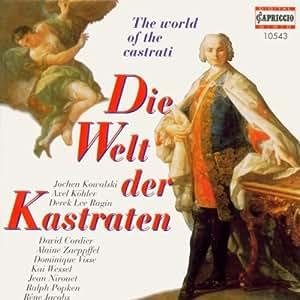Die Welt der Kastraten / The World Of The Castrati