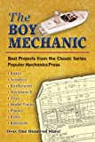 Popular Mechanics Company The Boy Mechanic: Best Projects from the Classic Series (Dover Children's Activity Books)