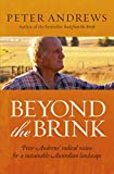 Beyond the Brink: Peter Andrews radical vision for a sustainable Austra lian landscape