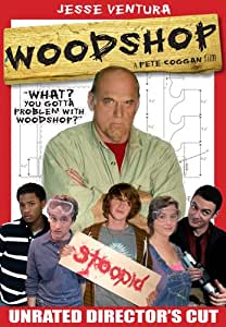 Woodshop Unrated Director's Cut