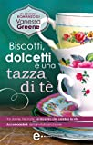 Biscotti, dolcetti e una tazza di t (eNewton Narrativa)