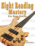 Sight Reading Mastery for Bass Guitar...
