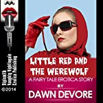 Little Red and the Werewolf: A Fairy Tale Erotica Story | Dawn Devore