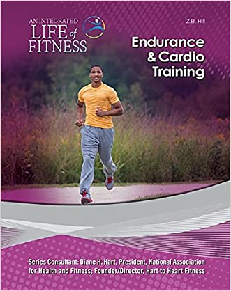 Endurance & Cardio Training (An Integrated Life of Fitness)