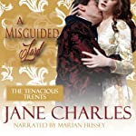 A Misguided Lord: Tenacious Trents, Book 2 (       UNABRIDGED) by Jane Charles Narrated by Marian Hussey