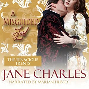 A Misguided Lord: Tenacious Trents, Book 2 | [Jane Charles]