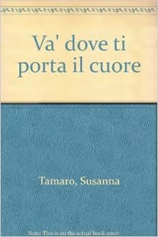 Flip to back flip to front - Susanna tamaro va dove ti porta il cuore frasi ...