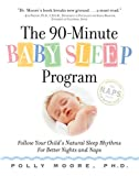img - for The 90-Minute Baby Sleep Program: Follow Your Child's Natural Sleep Rhythms for Better Nights and Naps book / textbook / text book