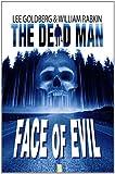Face Of Evil (Dead Man Book 1)