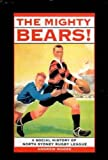The mighty Bears!: A social history of North Sydney Rugby League (0732908698) by Moore, Andrew
