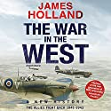 The War in the West: A New History: Volume 2: The Allies Fight Back 1941-43 Audiobook by James Holland Narrated by To Be Announced