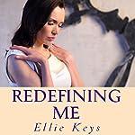 Redefining Me | Ellie Keys
