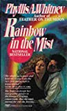 Rainbow in the Mist (Coronet Books) (0340530278) by Phyllis A. Whitney