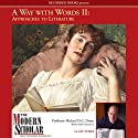 A Way With Words, Part II: Approaches to Literature (       UNABRIDGED) by Michael D.C. Drout Narrated by Michael D.C. Drout