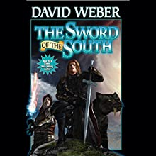 The Sword of the South (       UNABRIDGED) by David Weber Narrated by Nick Sullivan