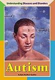 Autism (Understanding Diseases and Disorders)