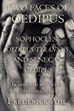 "Two Faces of Oedipus: Sophocles' ""Oedipus Tyrannus"" and Seneca's ""Oedipus"" (0801473977) by Sophocles"