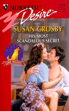 His Most Scandalous Secret  (The Lone Wolves) (Desire), Susan Crosby