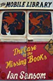Ian Sansom The Case of the Missing Books (The Mobile Library)