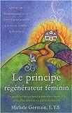 echange, troc Michèle Germain - Le principe régénérateur féminin : Un guide holistique pour guérir votre esprit à la suite d'un divorce ou d'une séparat