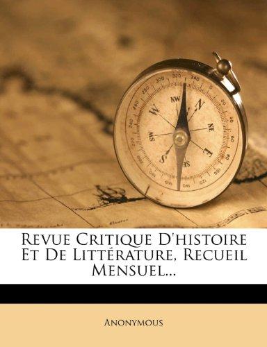 Revue Critique D'histoire Et De Littérature, Recueil Mensuel...