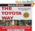 The Toyota Way: 14 Management Principles from the World's Greatest Manufacturer: What Toyota Can Teach Any Business About High Quality, Efficience, and Speed