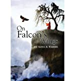 img - for [ ON FALCON'S WINGS ] By Yarde, Lisa J ( Author) 2013 [ Paperback ] book / textbook / text book