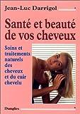 Beaute Et Sante Best Deals - Santé et beauté de vos cheveux : Soins et traitements naturels des cheveux et du cuir chevelu