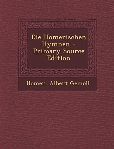Die Homerischen Hymnen - Primary Source Edition