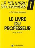echange, troc Jacky Girardet - Le Nouveau Sans Frontières 1 : Méthode de français (Livre du professeur)