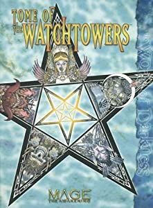 Mage Tome of Watchtowers by Kraig Blackwelder, Jackie Cassada, Sam Inabinet and Steve Kenson