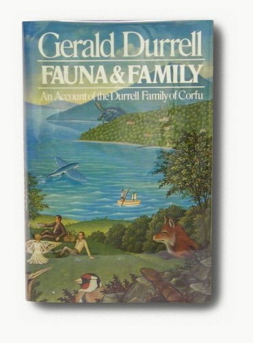 Fauna and Family: An Account of the Durrell Family of Corfu, Gerald durrell