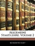 Allgemeine Staatslehre, Volume 2 (German Edition) (1142844498) by Schmidt, Richard