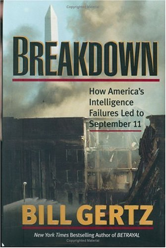Breakdown: How America's Intelligence Failures Led to September 11, Bill Gertz