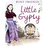 Little Gypsy: A Life of Freedom, A Time of Secrets | Roxy Freeman