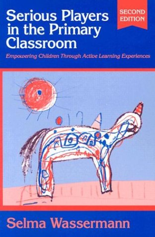 Serious Players In The Primary Classroom: Empowering Children Through Active Learning Experiences (Early Childhood Education Series (Teachers College Pr)) front-17958