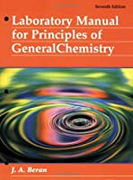 Laboratory Manual for Principles of General Chemistry by Beran