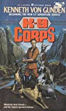K-9 Corps: Book 1