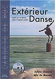 echange, troc Sylvie Clidière, Alix de Morant - Extérieur Danse : Essai sur la danse dans l'espace public (1DVD)