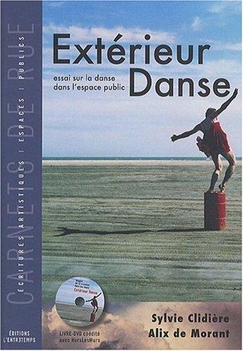 Extérieur Danse : Essai sur la danse dans l'espace public