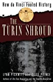The Turin Shroud: How Da Vinci Fooled History (0743292170) by Picknett, Lynn