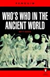 Who's Who in the Ancient World: A Handbook to the Survivors of the Greek and Roman Classics (Reference) (0140510559) by Radice, Betty