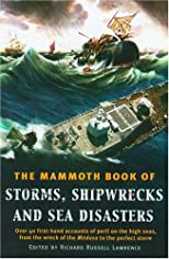 The Mammoth Book of Storms, Shipwrecks and Sea Disasters