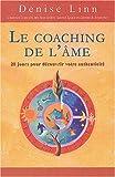 le coaching de l'âme ; 28 jours pour découvrir votre authenticité (2895651825) by Denise Linn